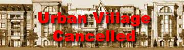 Urban Village Condos Cancelled